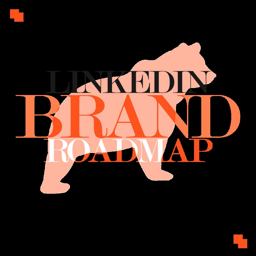 LinkedIn Brand Roadmap