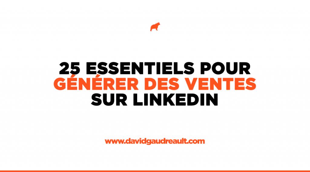25 essentiels pour générer des opportunités d'affaires sur LinkedIn
