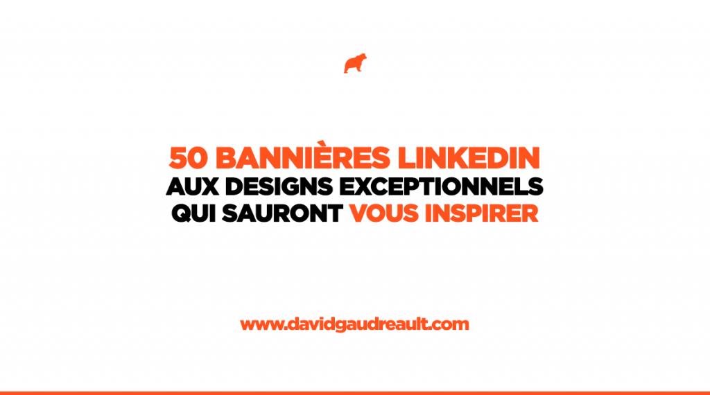 50 bannières LinkedIn aux designs exceptionnels pour vous inspirer